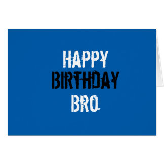 Happy Birthday Bro Card