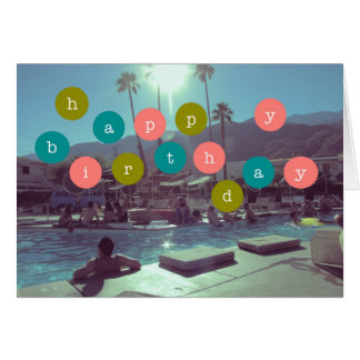 Happy birthday card palm springs pool party