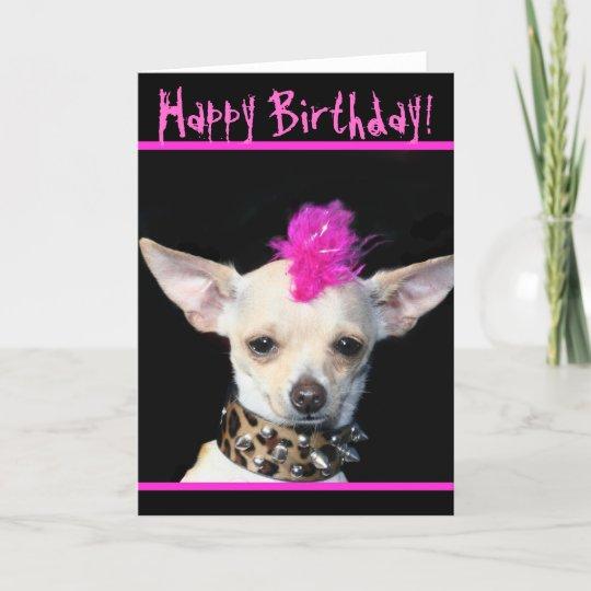 Happy Birthday Chihuahua Punk Greeting Card Zazzle