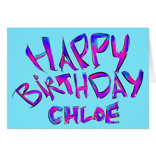 Happy birthday - Chloe Card