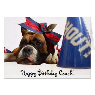 Happy Birthday Coach Cheer boxer greeting card