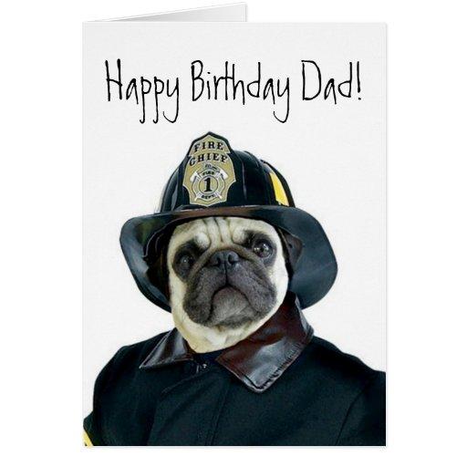 Happy Birthday Dad Fireman pug greeting card