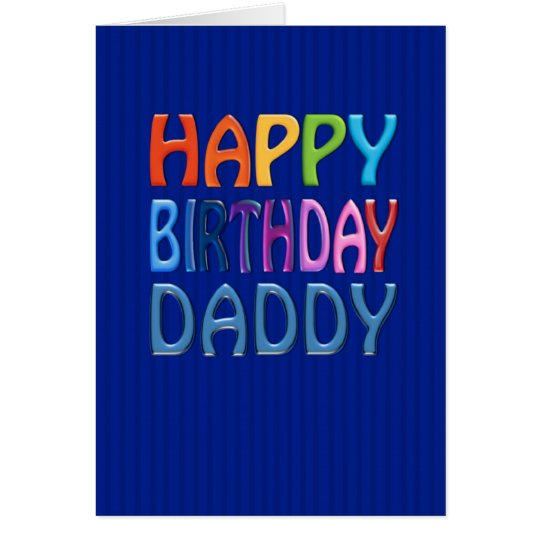 Happy Birthday Daddy fun colourful Greeting Card