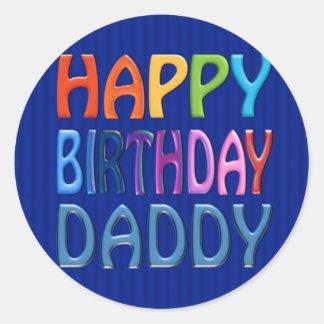 Happy Birthday Daddy - Happy Colourful Greeting Classic Round Sticker