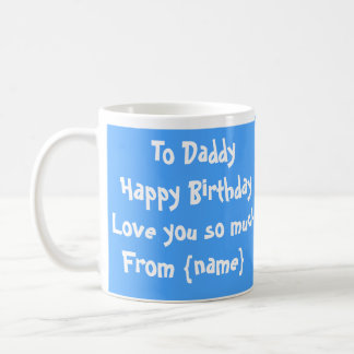 Happy Birthday Daddy Photo Mug