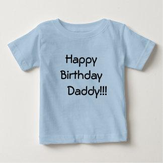 Happy Birthday     Daddy!!! Tee Shirts