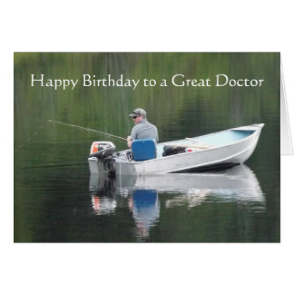 Happy Birthday Doctor Great day Fishing Lake Boat Greeting Card