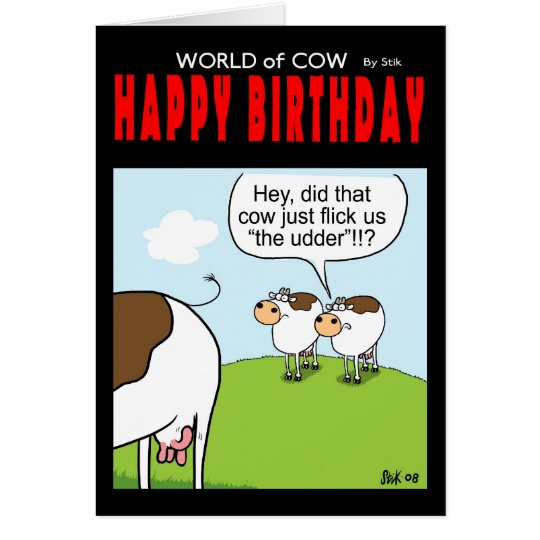 Happy Birthday - 'Flick the udder' Card