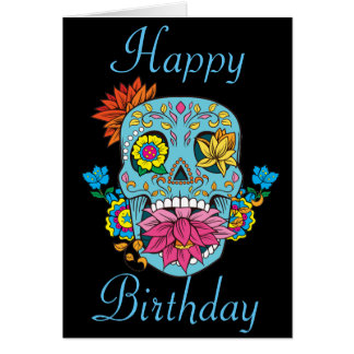 Happy Birthday Flowers Mexican Tattoo Sugar Skull Card