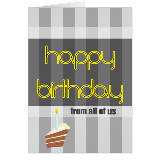 happy birthday from all of us yellow grey card