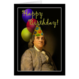 Happy Birthday  From Ben Franklin Greeting Card