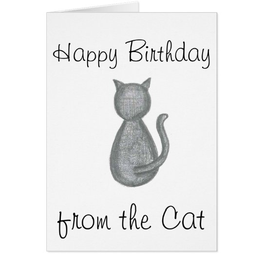 Happy Birthday from the Cat - Birthday Card