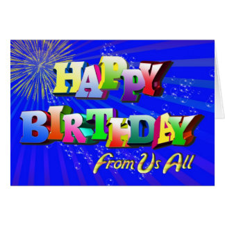 Happy Birthday from us all Greeting Card