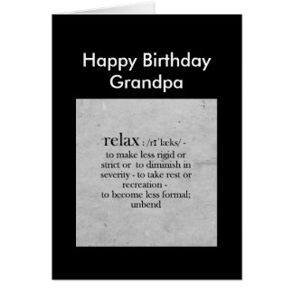 Happy Birthday Grandpa definition of Relax Humor Greeting Card