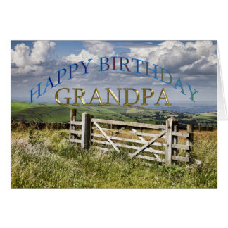 Happy Birthday Grandpa, landscape with a gate Greeting Card