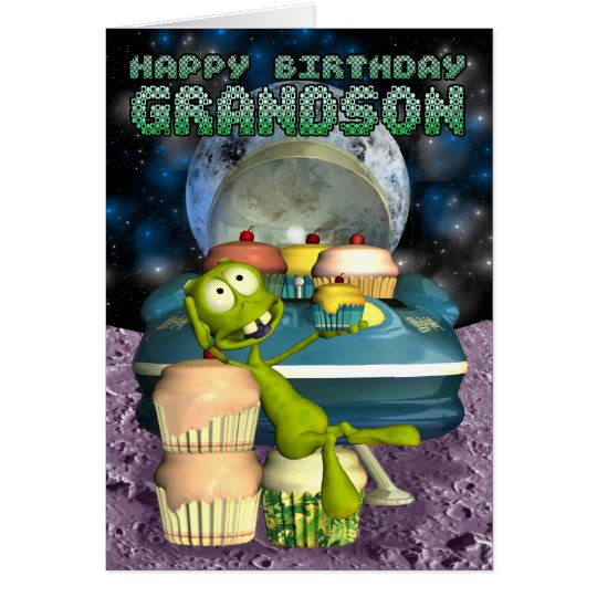 Happy Birthday Grandson, Out of this world, alien