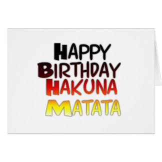 Happy Birthday Hakuna Matata Inspirational graphic Greeting Card