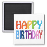 Happy Birthday - Happy Colourful Magnet Magnet