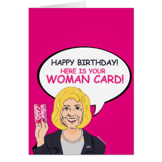 Happy Birthday, Here is your Woman Card! Greeting Card
