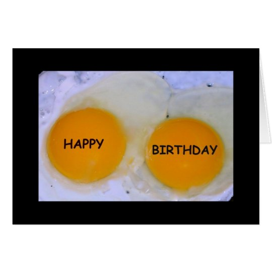 Happy Birthday - Hope It's Egg-stra Special! Card