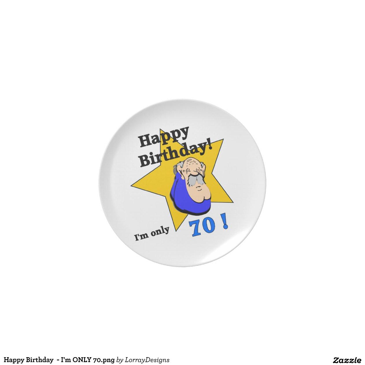 happy birthday i 39 m only dinner plates zazzle
