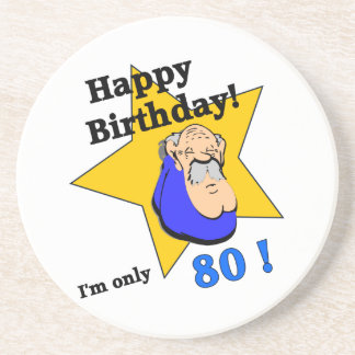 Happy Birthday - I'm ONLY 80.png Beverage Coasters