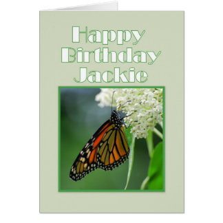 Happy Birthday Jackie Monarch Butterfly Greeting Card