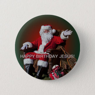 HAPPY BIRTHDAY JESUS! 6 CM ROUND BADGE