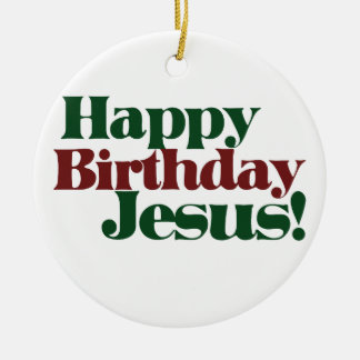 Happy Birthday Jesus Christmas Ornament