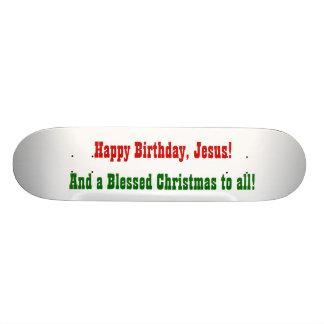 Happy Birthday, Jesus! Skateboard