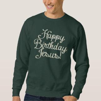 Happy Birthday Jesus Sweatshirt