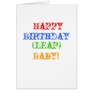 Happy, Birthday, (Leap), Baby! Greeting Card