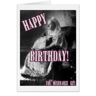 Happy birthday, miserable git! greeting card