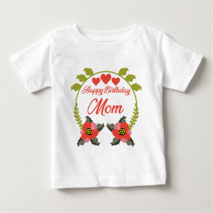 Happy Birthday Mom Baby T Shirt