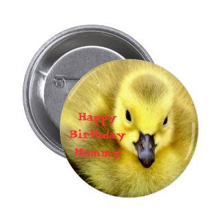 Happy Birthday Mommy Pinback Button