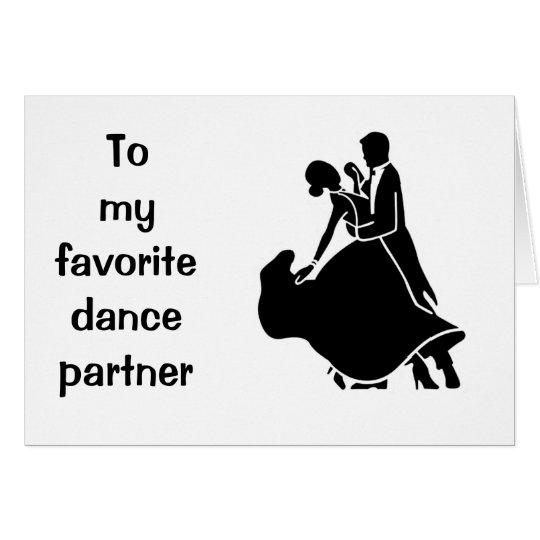 "HAPPY BIRTHDAY ""MY FAVORITE DANCE PARTNER' CARD"