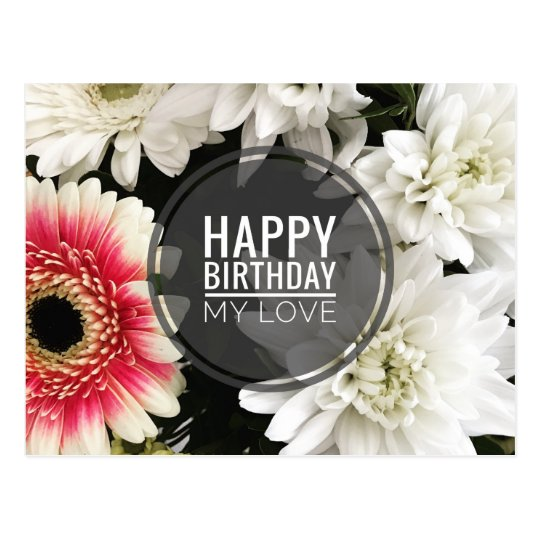 Happy Birthday My Love Postcard