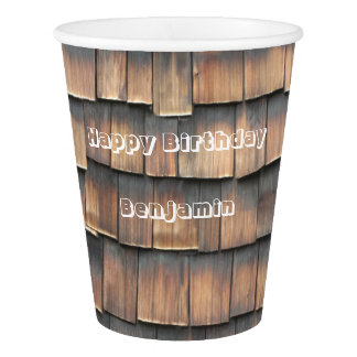 """Happy Birthday"" Name - Aged Wood Shingles Paper Cup"