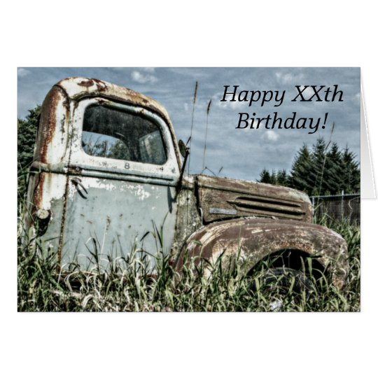 Happy Birthday - Old Antique Beater Truck in