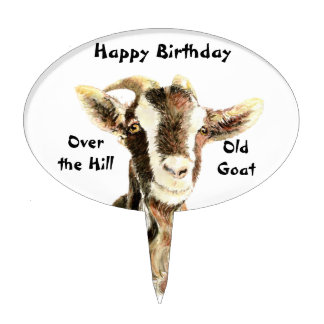 Happy Birthday Old Goat Over the Hill Humor Oval Cake Topper