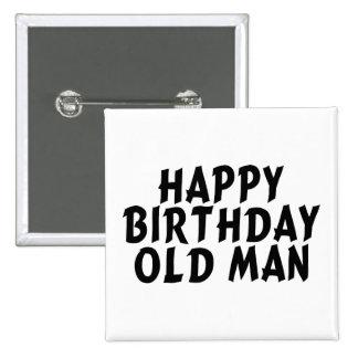 Happy Birthday Old Man 15 Cm Square Badge