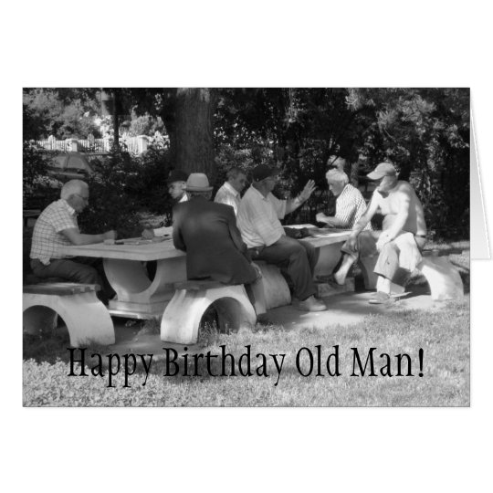 Happy Birthday Old Man card