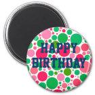 Happy Birthday on Pink & Green Spots Magnet