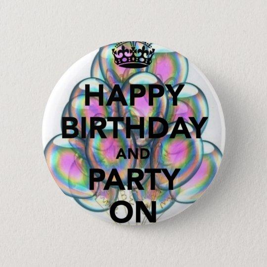 Happy Birthday & Party On 6 Cm Round Badge