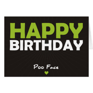 Happy Birthday Poo face Greeting Card
