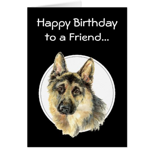 Happy Birthday Priceless Friend, German Shepherd Card