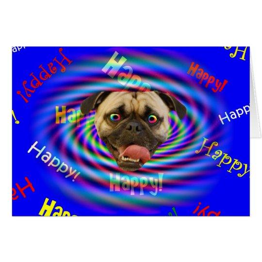 Happy Birthday Psychedelic Crazy Pug Card