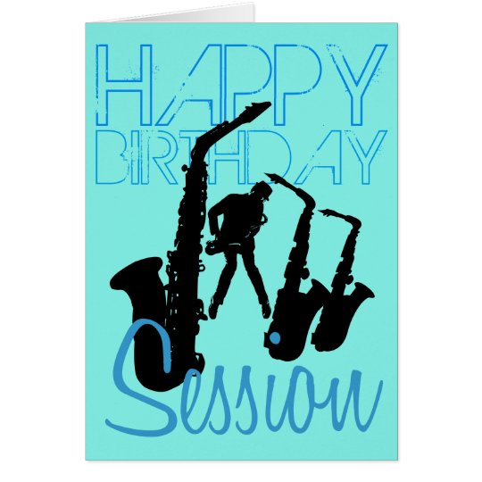 Happy Birthday Session Jazz Sax Greeting Card