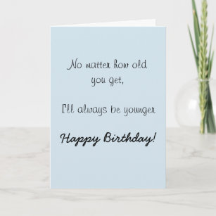 Happy Birthday Sister Brother Older Humor Funny Card