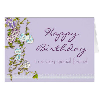 Happy Birthday Special Friend Morning Glory Flower Greeting Card